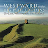 Review of Westward on the High-Hilled Plains. The Later Prehistory of the West Midlands
